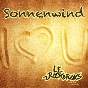 Sonnenwind - Le Rock and RoxS feat. Jimi Weissleder